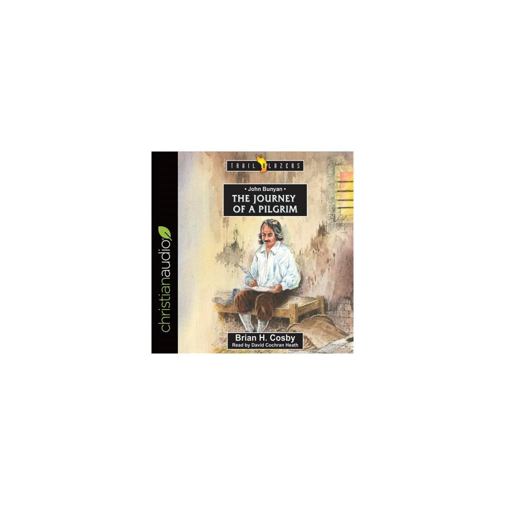 John Bunyan : The Journey of a Pilgrim - Unabridged by Brian H. Cosby (CD/Spoken Word)