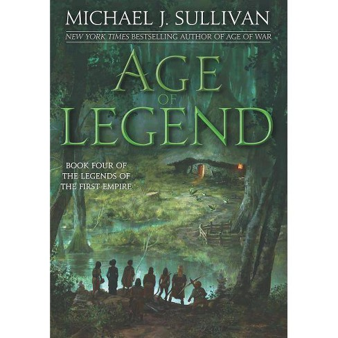 Age of Legend - (Legends of the First Empire) by  Michael J Sullivan (Paperback) - image 1 of 1