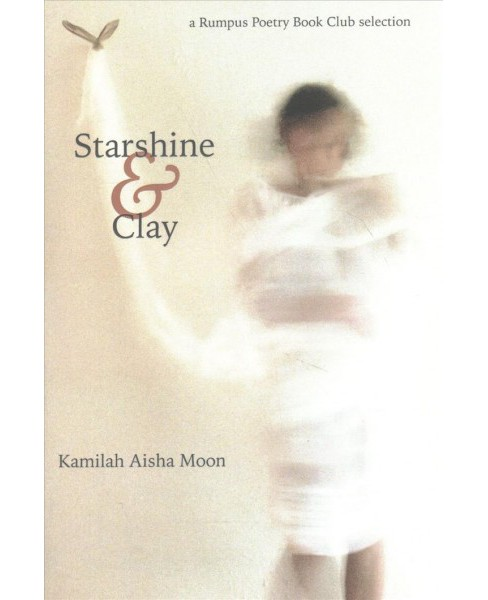 Starshine & Clay (Paperback) (Kamilah Aisha Moon) - image 1 of 1