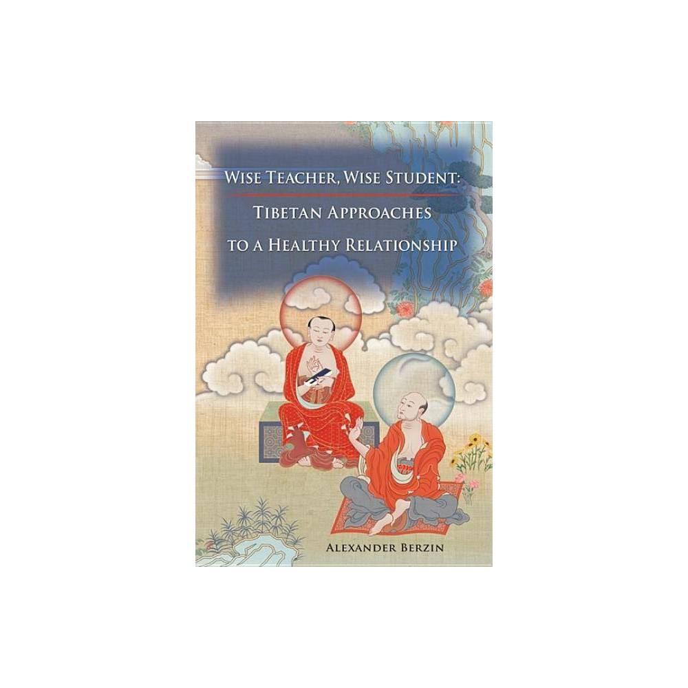 Wise Teacher Wise Student By Alexander Berzin Paperback