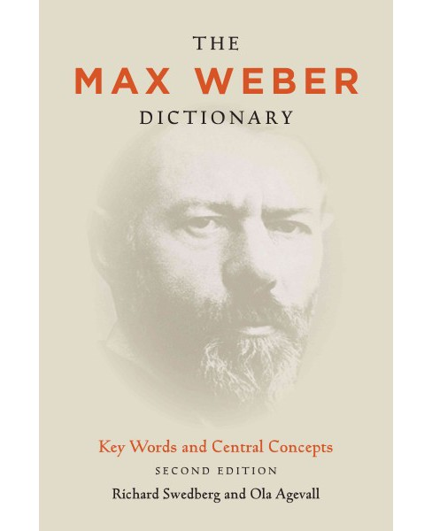 Max Weber Dictionary : Key Words and Central Concepts (Paperback) (Richard Swedberg & Ola Agevall) - image 1 of 1