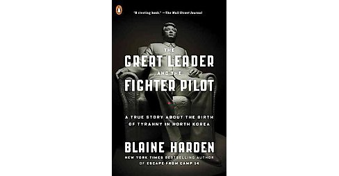 The Great Leader and the Fighter Pilot (Reprint) (Paperback) - image 1 of 1