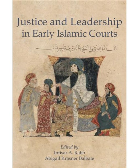 Justice and Leadership in Early Islamic Courts (Hardcover) - image 1 of 1