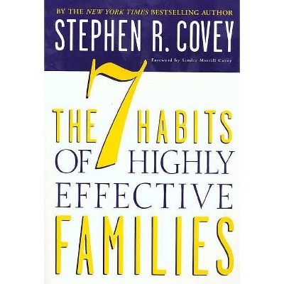 The 7 Habits of Highly Effective Families - 3rd Edition by  Stephen R Covey (Paperback)