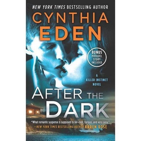 After the Dark - (Killer Instinct) by  Cynthia Eden (Paperback) - image 1 of 1