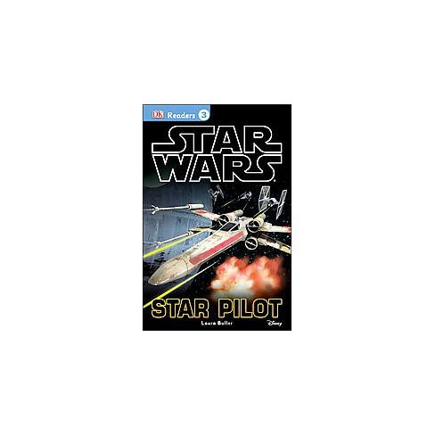 Star Pilot ( Star Wars DK Readers: (Level 3)) (Paperback) by Laura Buller - image 1 of 1