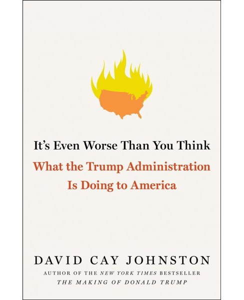It's Even Worse Than You Think : What the Trump Administration Is Doing to America -  (Hardcover) - image 1 of 1