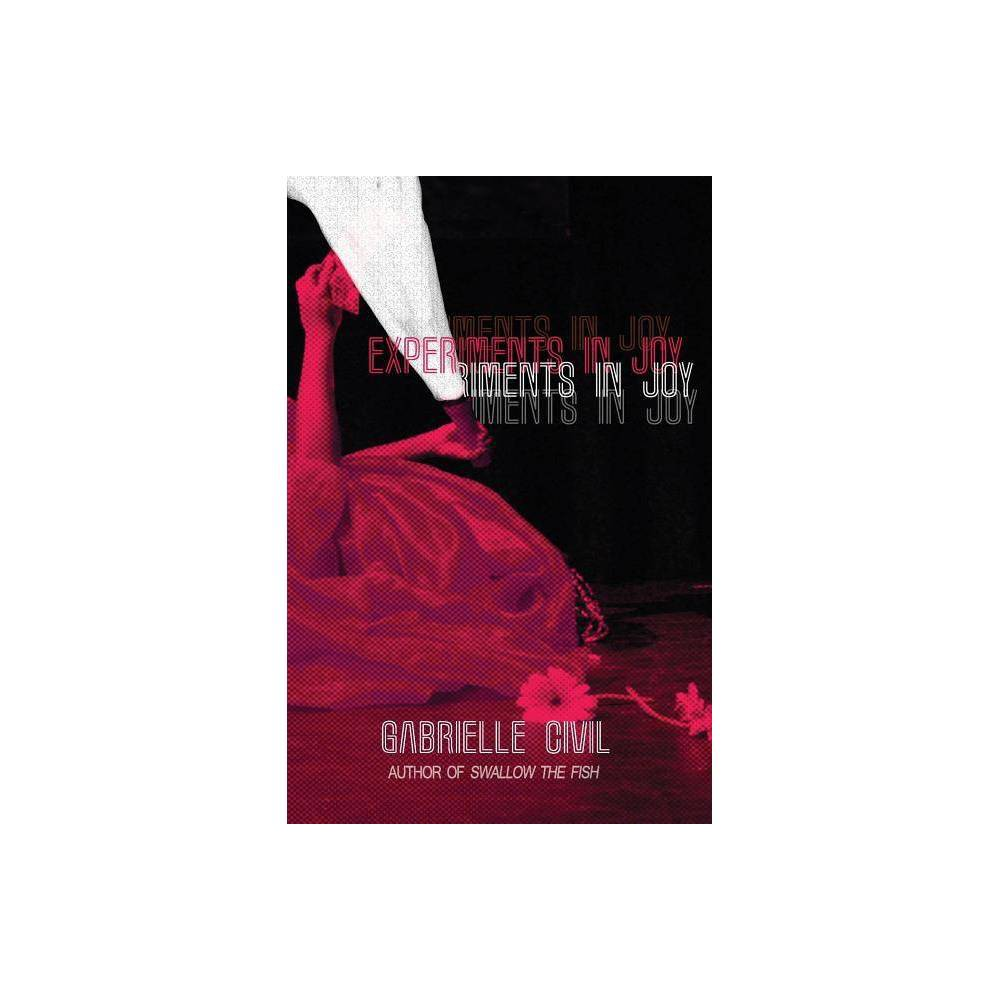 Experiments In Joy By Gabrielle Civil Paperback