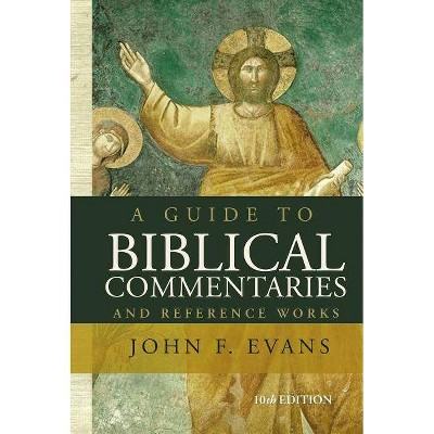 A Guide to Biblical Commentaries and Reference Works - 10th Edition,Annotated by  John F Evans (Paperback)