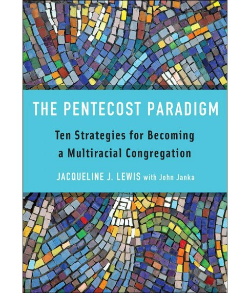 Pentecost Paradigm : Ten Strategies for Becoming a Multiracial Congregation -  (Paperback) - image 1 of 1