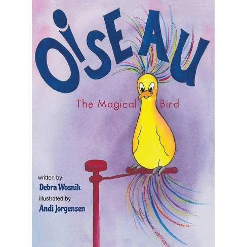 Oiseau - by  Debra Wosnik (Hardcover) - image 1 of 1