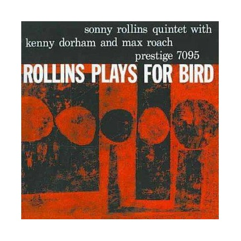 Sonny Rollins - Rollins Plays For Bird (CD) - image 1 of 1