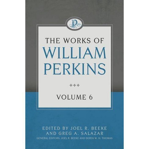 The Works of William Perkins, Volume 6 - (Hardcover) - image 1 of 1