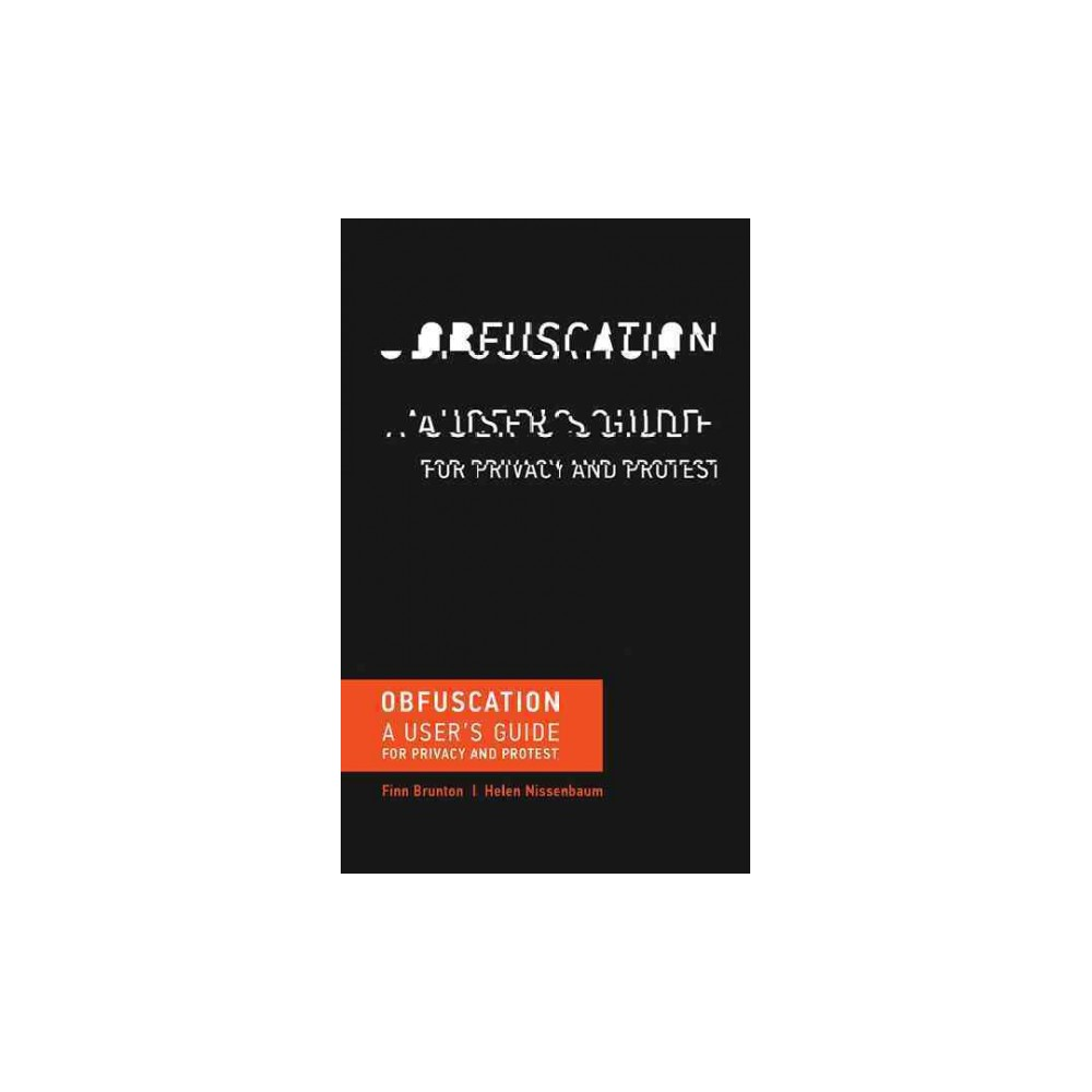 Obfuscation : A User's Guide for Privacy and Protest (Reprint) (Paperback) (Finn Brunton)