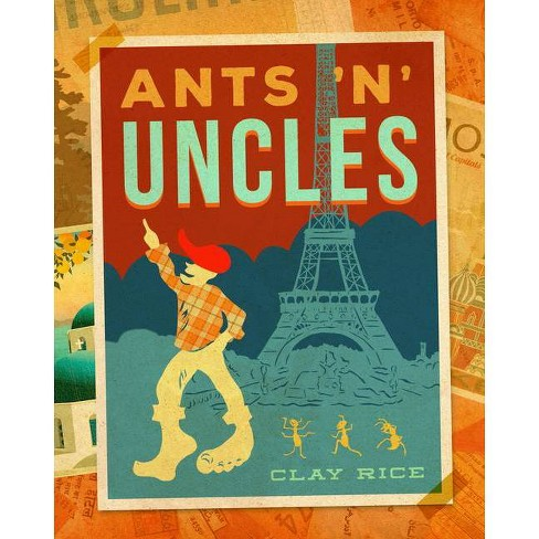 Ants 'n' Uncles - by  Clay Rice (Hardcover) - image 1 of 1