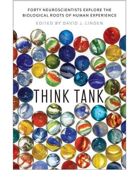 Think Tank : Forty Neuroscientists Explore the Biological Roots of Human Experience -  (Hardcover) - image 1 of 1