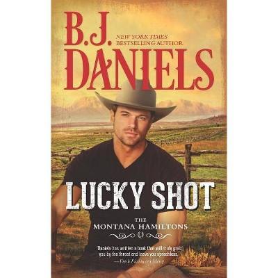 Lucky Shot - (Montana Hamiltons) by  B J Daniels (Paperback)