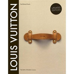 Louis Vuitton: The Birth of Modern Luxury Updated Edition - by  Paul-Gerard Pasols & Pierre Leonforte (Hardcover)