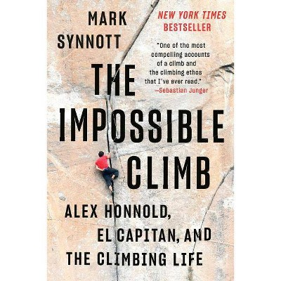 The Impossible Climb - by Mark Synnott (Paperback)