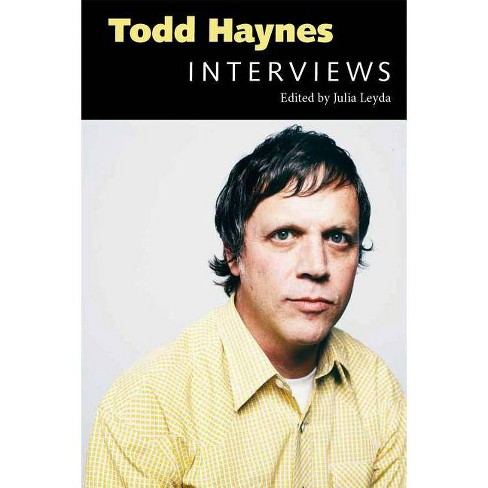 Todd Haynes: Interviews - (Conversations with Filmmakers (Paperback)) by  Julia Leyda (Paperback) - image 1 of 1