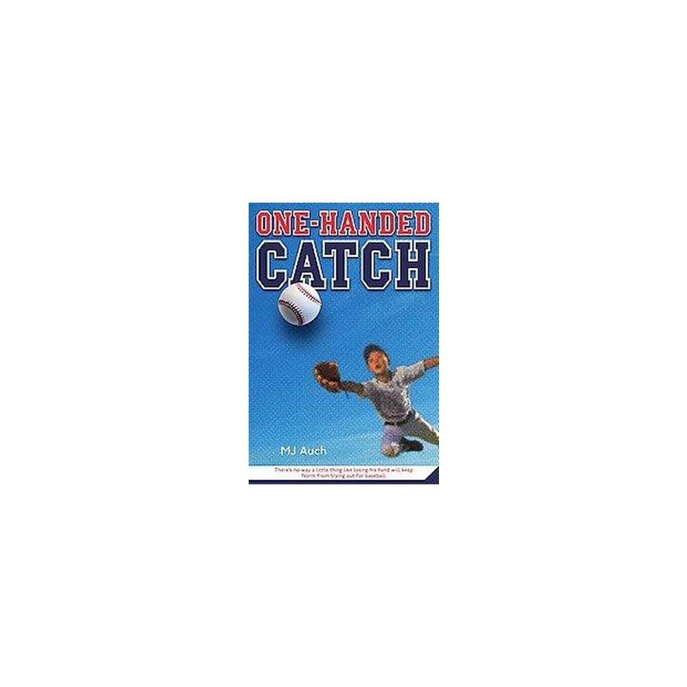 One-Handed Catch (Reprint) (Paperback) (Mary Jane Auch)