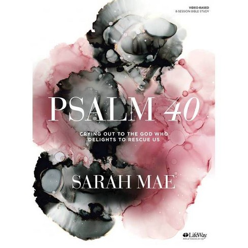 Psalm 40 - Bible Study Book - by  Sarah Mae (Paperback) - image 1 of 1