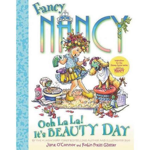 Fancy Nancy: Ooh La La! It's Beauty Day ( Fancy Nancy) (Hardcover) by Jane O'Connor - image 1 of 1