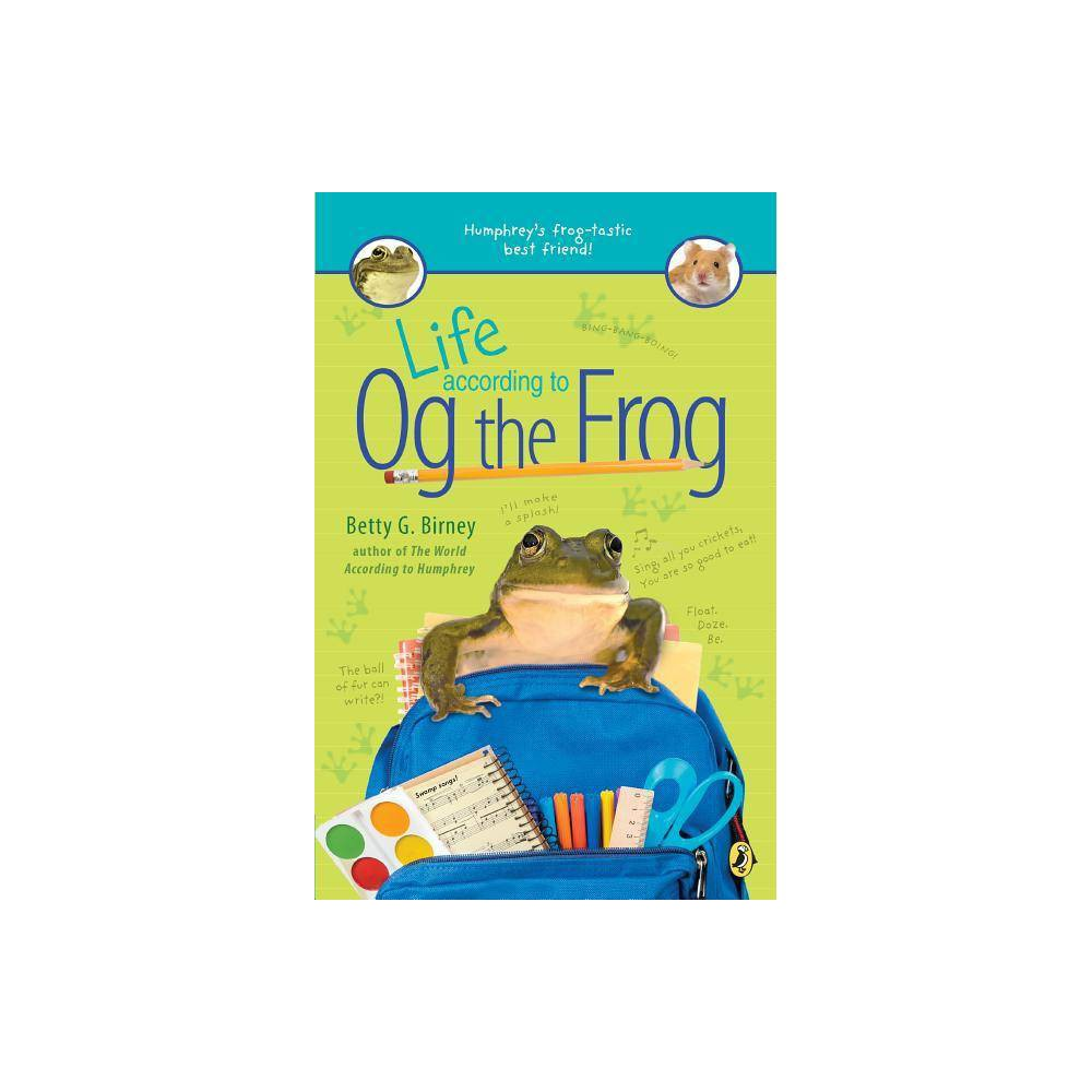 Life According To Og The Frog By Betty G Birney Paperback