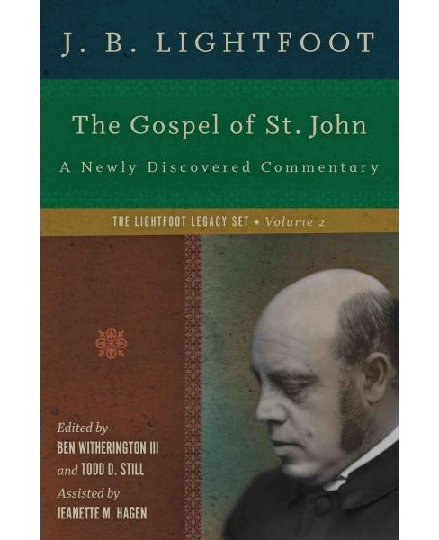 Gospel of St. John : A Newly Discovered Commentary (Vol 2) (Hardcover) (J. B. Lightfoot) - image 1 of 1