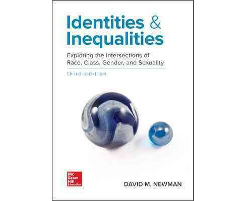 Identities and Inequalities : Exploring the Intersections of Race, Class, Gender, & Sexuality - image 1 of 1
