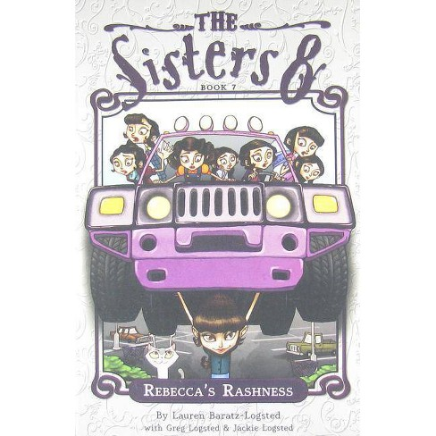 The Sisters Eight Book 7: Rebecca's Rashness - by  Lauren Baratz-Logsted (Paperback) - image 1 of 1