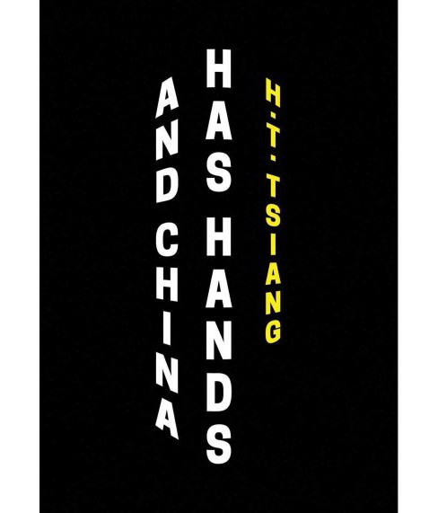 And China Has Hands (Paperback) (H. T. Tsiang) - image 1 of 1