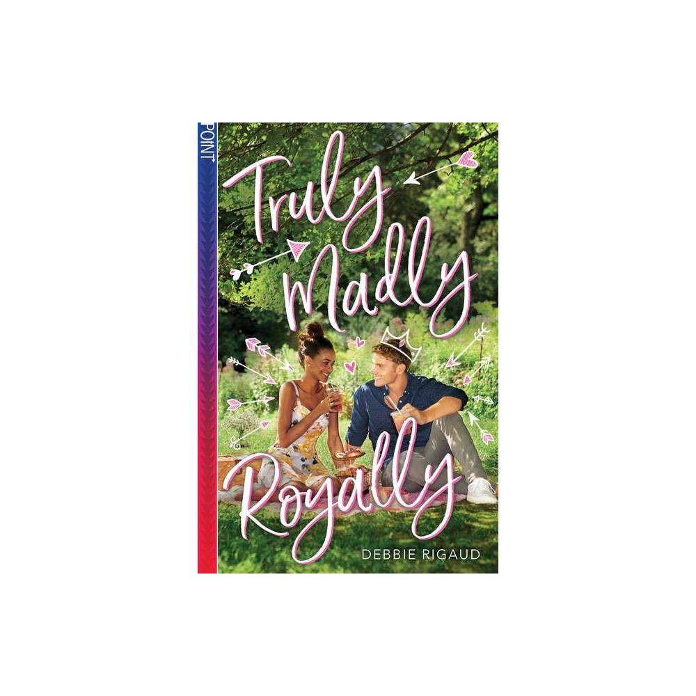 Truly Madly Royally By Debbie Rigaud Paperback