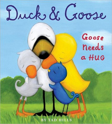 Goose Needs a Hug (Hardcover)(Tad Hills)