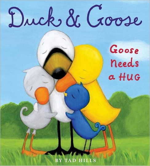 Goose Needs a Hug (Hardcover) (Tad Hills) - image 1 of 1