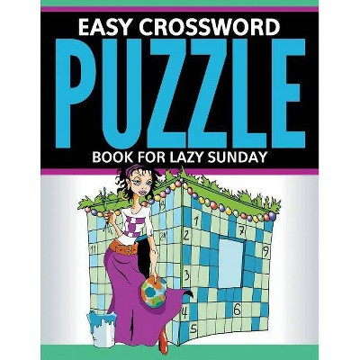 Easy Crossword Puzzle Book For Lazy Sunday - (Paperback)