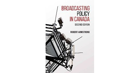 Broadcasting Policy in Canada (Paperback) (Robert Armstrong) - image 1 of 1