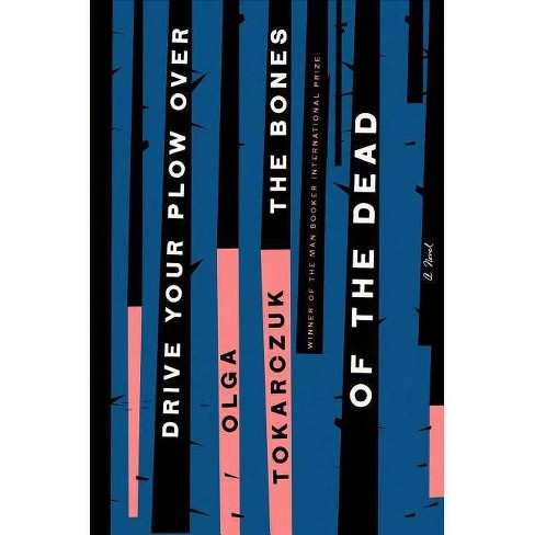 Drive Your Plow Over the Bones of the Dead - by  Olga Tokarczuk (Hardcover) - image 1 of 1