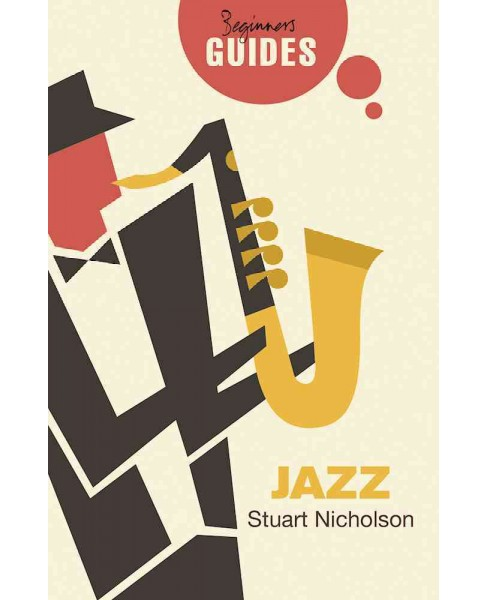 Jazz : A Beginner's Guide (Paperback) (Stuart Nicholson) - image 1 of 1