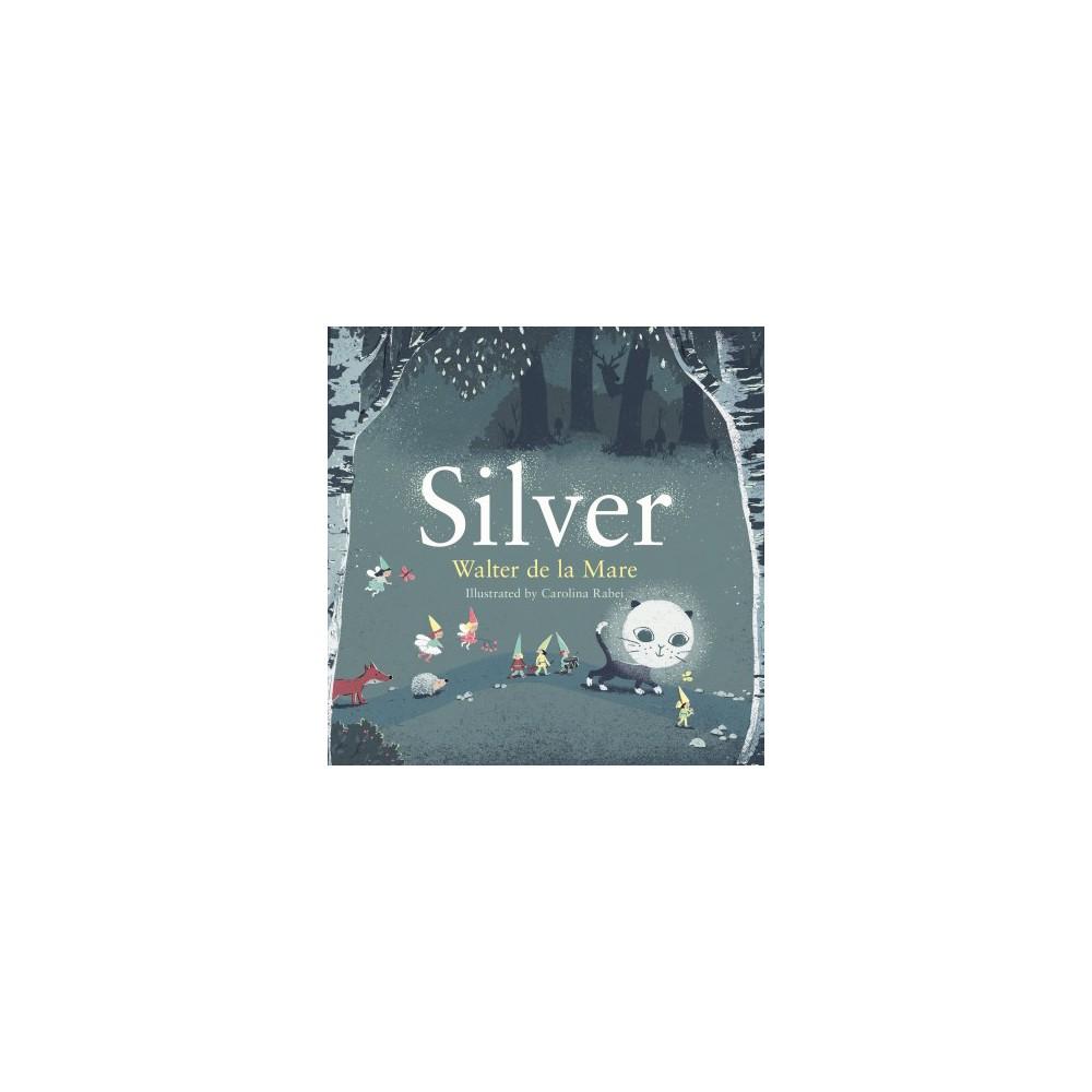 Silver - by Walter De LA Mare (Paperback)