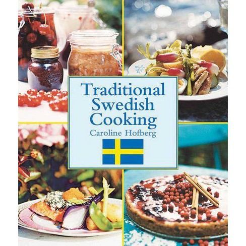 Traditional Swedish Cooking - by  Caroline Hofberg (Paperback) - image 1 of 1