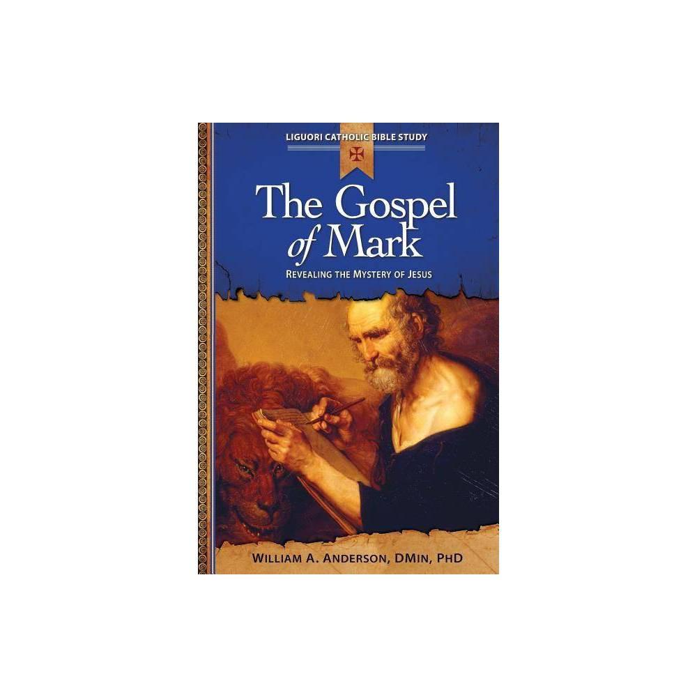 The Gospel Of Mark Liguori Catholic Bible Study By William