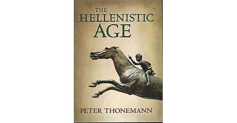 Hellenistic Age (Hardcover) (Peter Thonemann) - image 1 of 1