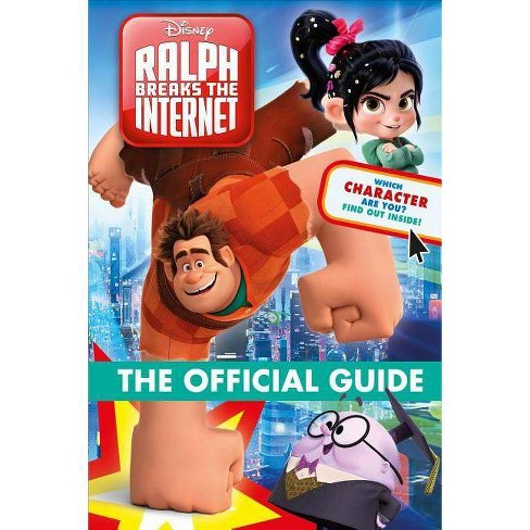 Ralph Breaks the Internet: Wreck-It-Ralph 2 Official Guide - (Hardcover) - image 1 of 1