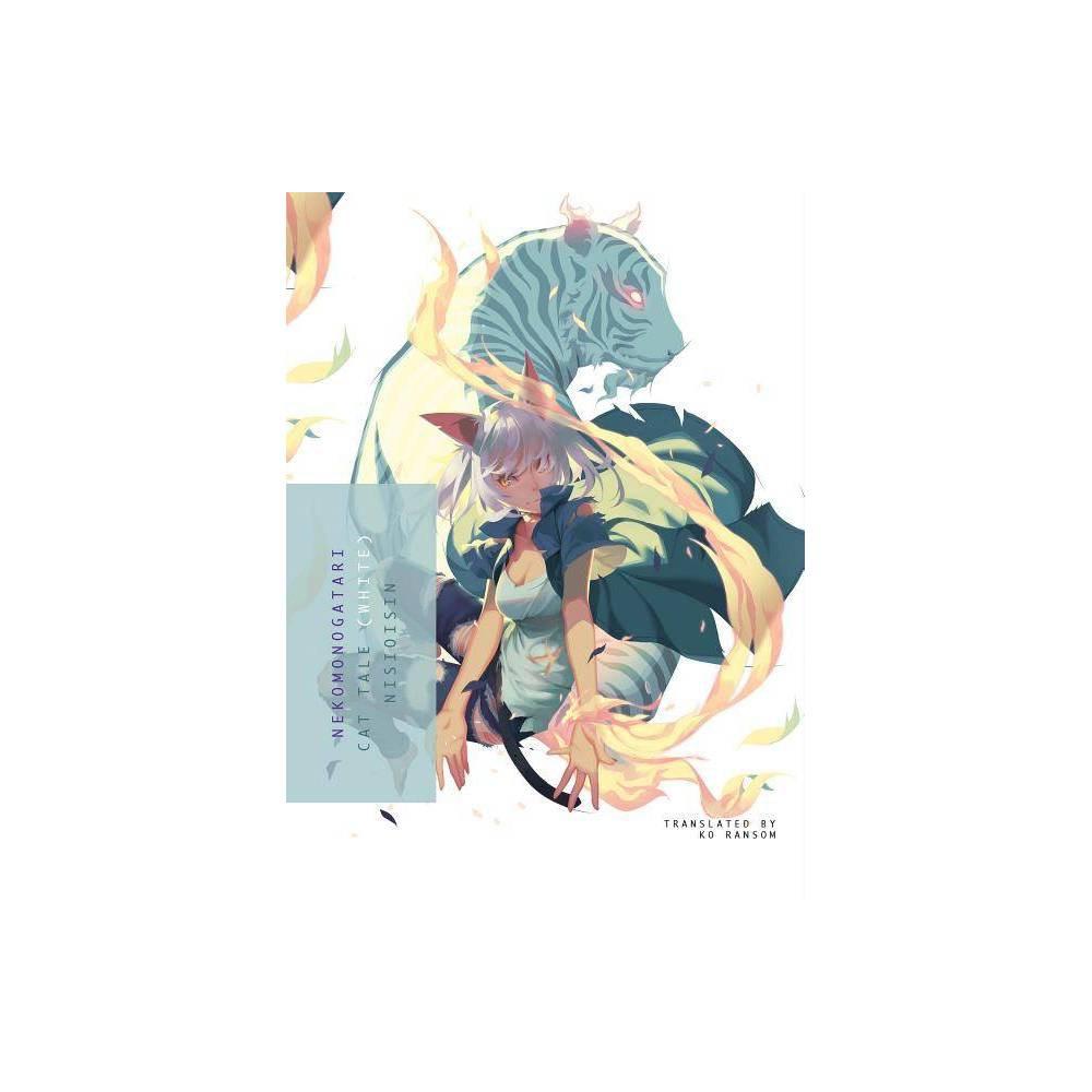 Nekomonogatari White Monogatari By Nisioisin Paperback