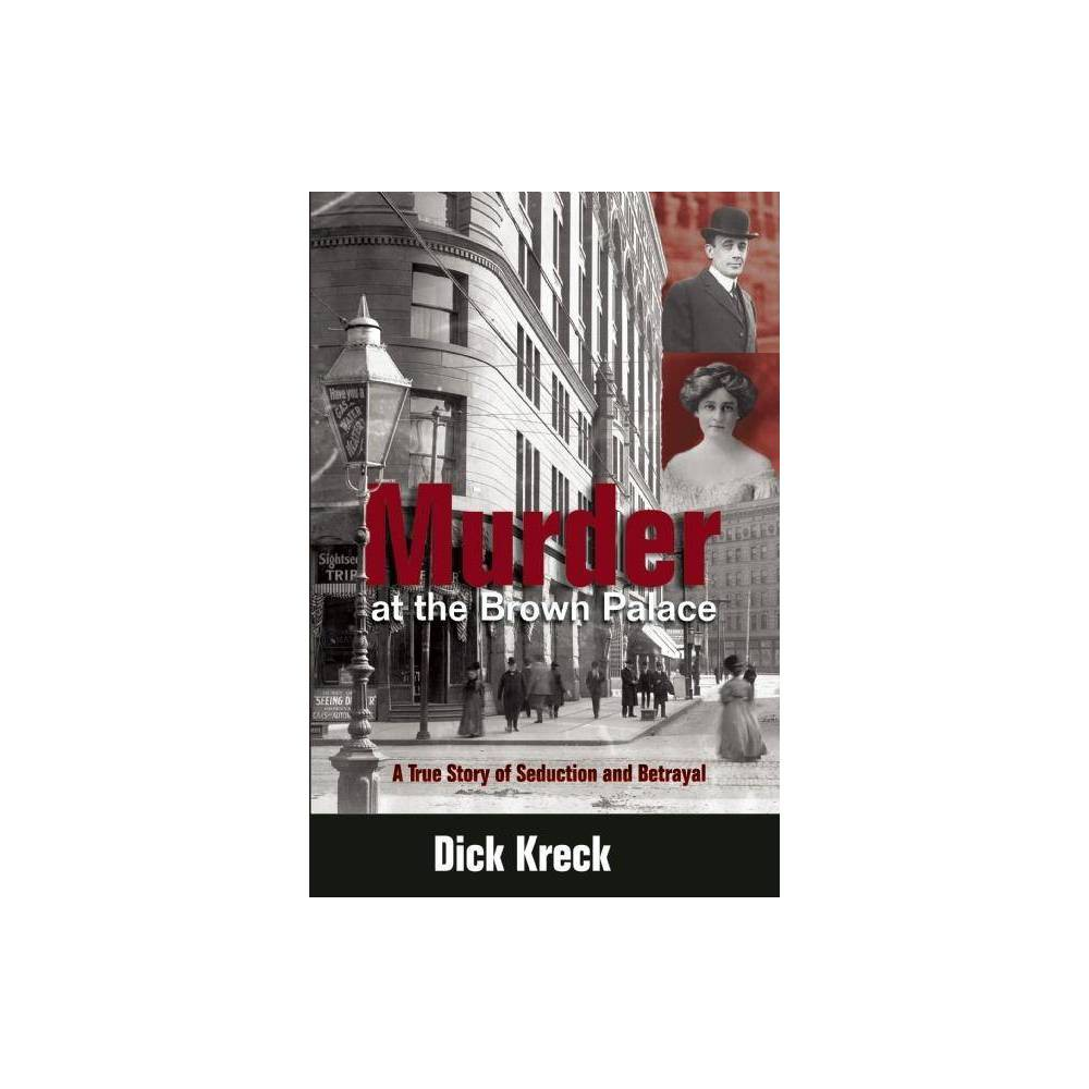 Murder At The Brown Palace By Dick Kreck Paperback