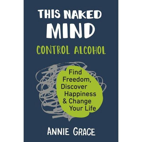 This Naked Mind - by  Annie Grace (Paperback) - image 1 of 1