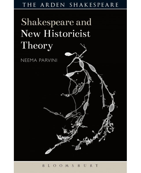 Shakespeare and New Historicist Theory (Hardcover) (Neema Parvini) - image 1 of 1