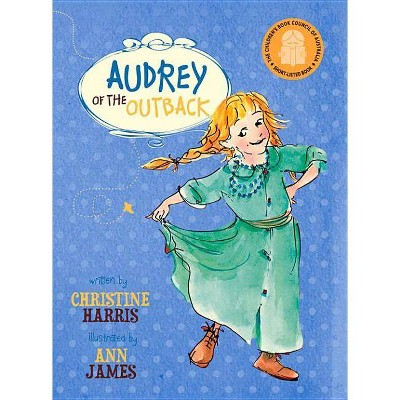 Audrey of the Outback - by  Christine Harris (Paperback)
