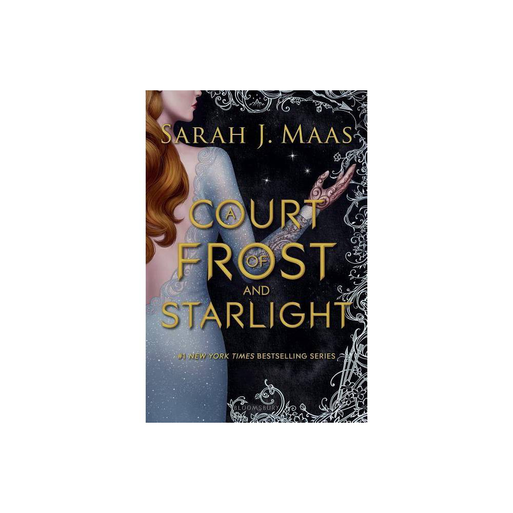 A Court of Frost and Starlight - (Court of Thorns and Roses) by Sarah J Maas (Paperback)  Suspense, romance, intrigue and action. This is not a book to be missed!   --Huffington Post on A COURT OF THORNS AND ROSES  Simply dazzles. . . . the clamor for a sequel will be deafening.  --Booklist on A COURT OF THORNS AND ROSES  A thrilling game changer that's fiercely romantic, irresistibly sexy and hypnotically magical. . . . A flawless sequel that will once again leave us desperately clamoring for more, more, more.   --USA Today on A COURT OF MIST AND FURY  Hits the spot for fans of dark, lush, sexy fantasy.  --Kirkus Reviews on A COURT OF MIST AND FURY  Side characters' romantic storylines are interwoven with the strategizing and even the war, pairing the expanded world with extended action sequences and character revelations, and the conclusions ramifications will be felt in the next installments.  --Kirkus Reviews on A COURT OF WINGS AND RUIN  [T]his fast-paced and explosively action-packed finale will certainly grab audiences...fans will eagerly follow the conclusion to Feyre's story while looking forward to the next crop of stories from Prythian.   --Booklist on A COURT OF WINGS AND RUIN  With introspection replacing battles, this extended epilogue gives breathing room between dramatic arcs.  --Kirkus Reviews on A COURT OF FROST AND STARLIGHT Gender: unisex.